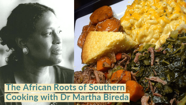 African Roots of Southern Cooking with Dr. Martha Bireda