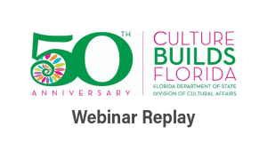 50th Culture Builds Florida Logo - Webinar Replay