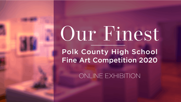 Blurred photo of a visual art gallery with red overlay. Text: Our Finest: Polk County High School Fine Art Competition 2020 Online Exhibit.