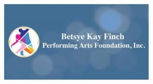 Decorative logo: Betsye Kay Finch Performing Arts Foundation, Inc.