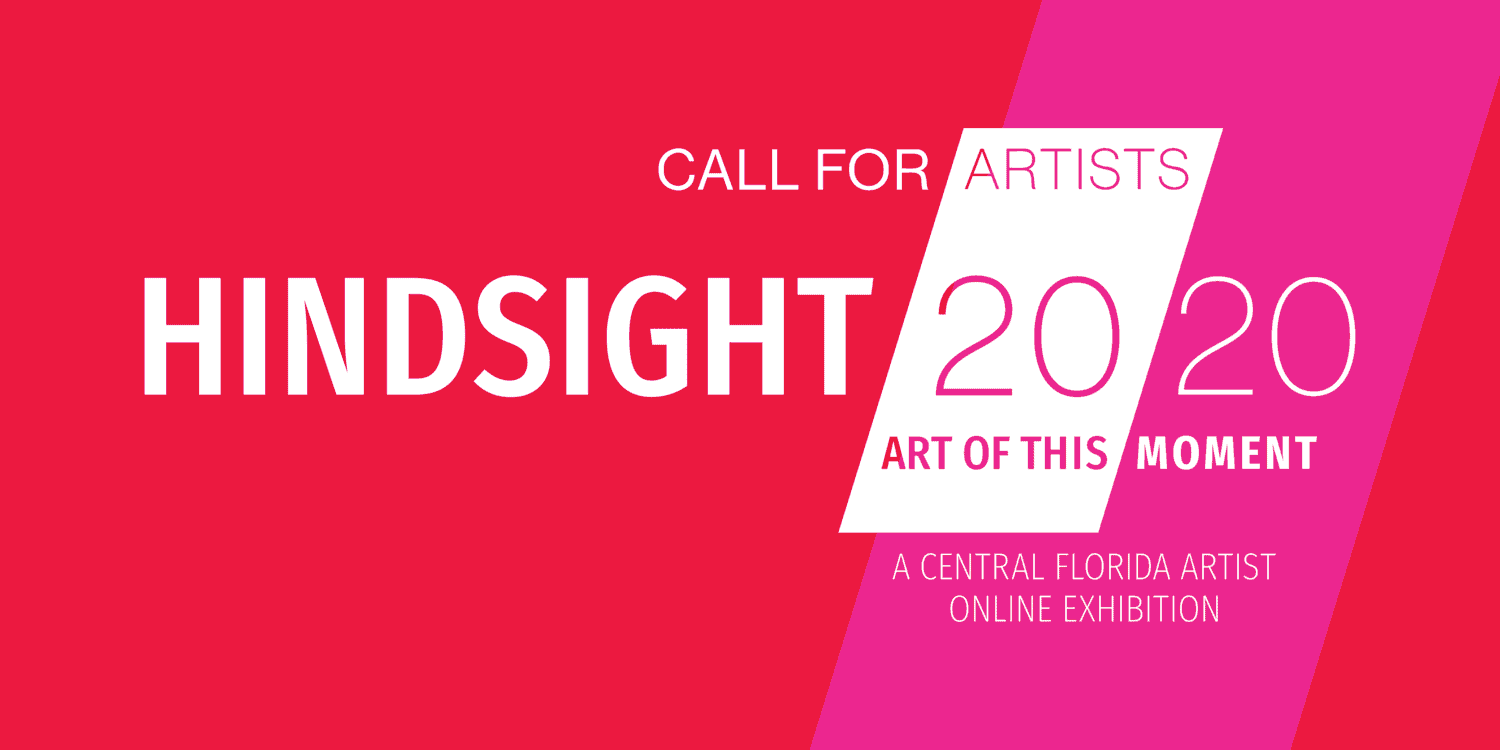 Red background. Call for Artists, Hindsight 2020: A Central Florida Artist Online Exhibition