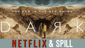 "Banner: Netflix & Spill. Picture: A boy and girl in front of the entrance to a cave. ""Dark, The Third & Final Season"