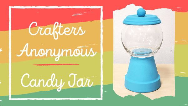 Crafters Anonymous - Candy Jar, photo of candy jar