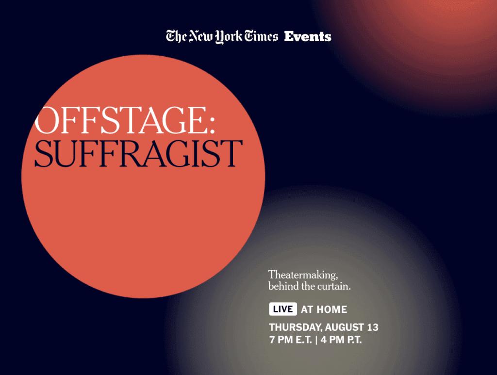 Black background, large orange dot inside says Offstage: Suggragist A New York Times Event