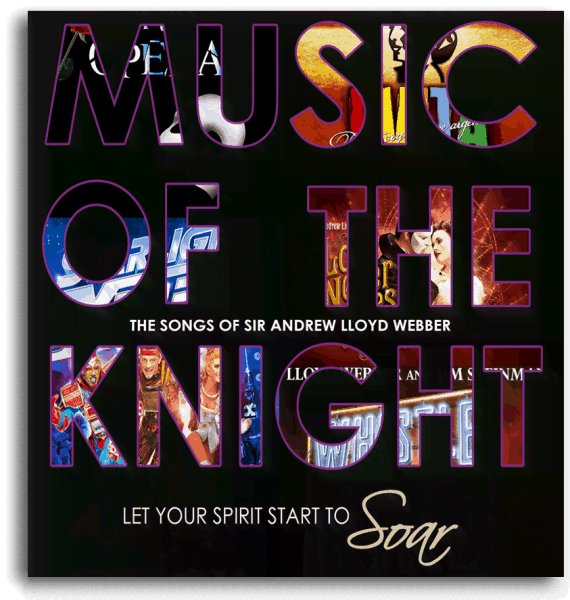 Music of the Knight - The Songs of Sir Andrew Lloyd Webber - Let Your Spirit Start to Soar