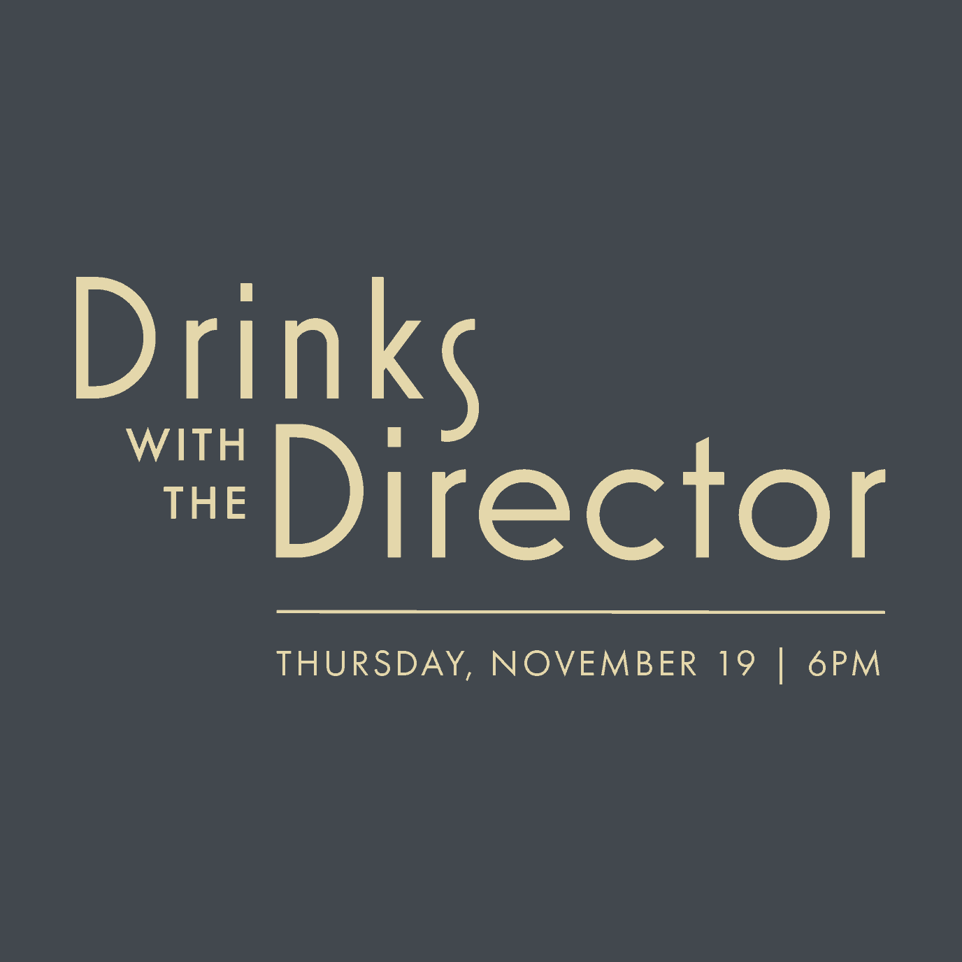 Brown background, yellow letters, Drinks with the Director, Thursday, November 19, 2020