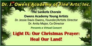 Owens Academy of Fine Arts Light IX: Our Christmas Prayer: Heal Our Land!