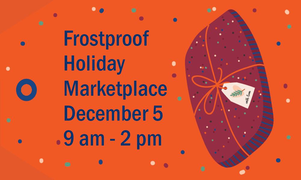 Frostproof Holiday Marketplace December 5, 9am-2pm orange gift tag