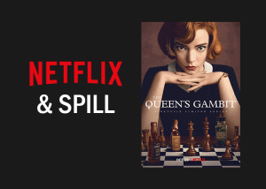 Netflix & Spill The Queens Gambit