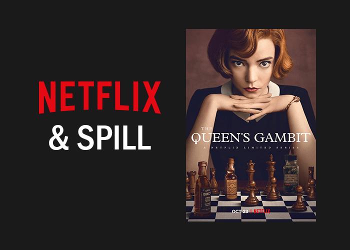 Netflix & Spill The Queens Gambit