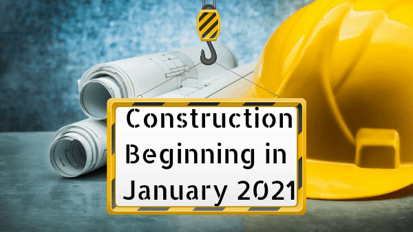 Construction Beginning in January 2021