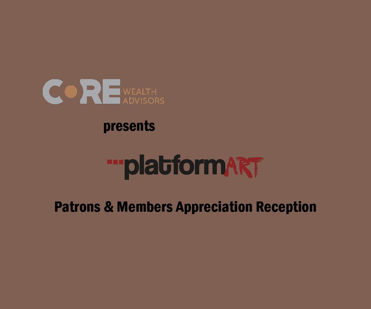 Core Wealth Advisors presents Platform Art Patron & Member Reception